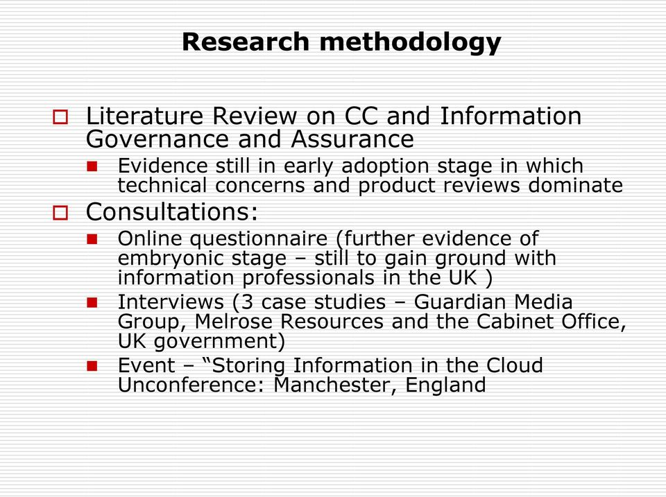 stage still to gain ground with information professionals in the UK ) Interviews (3 case studies Guardian Media Group,