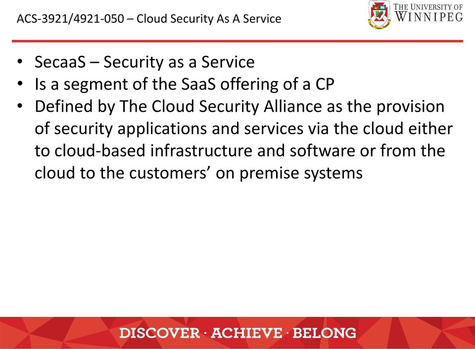 the provision of security applications and services via the cloud either to