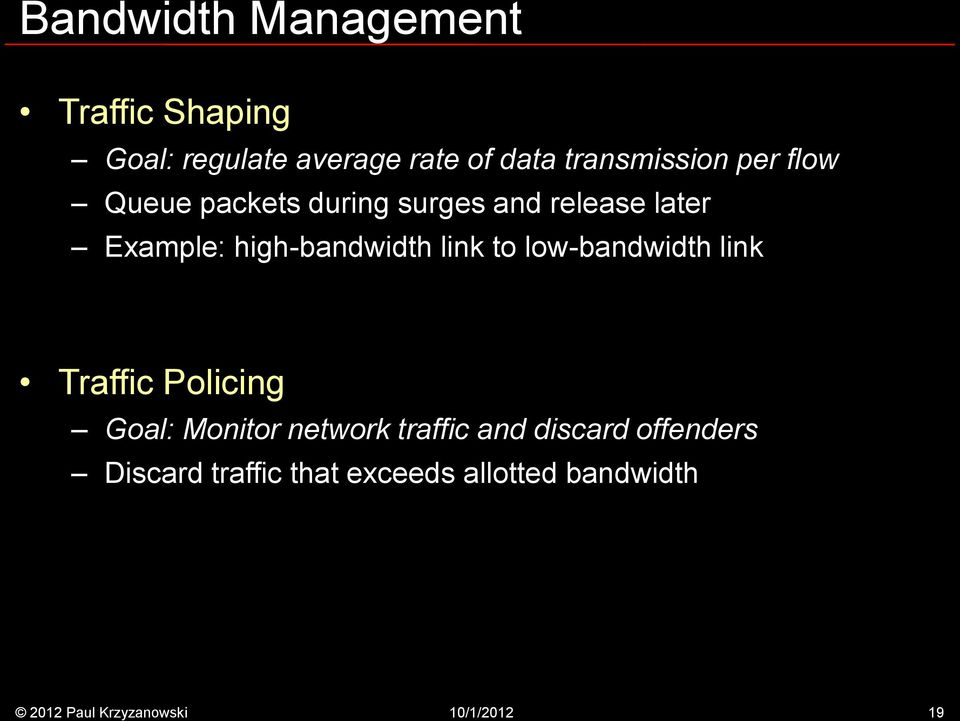 high-bandwidth link to low-bandwidth link Traffic Policing Goal: Monitor
