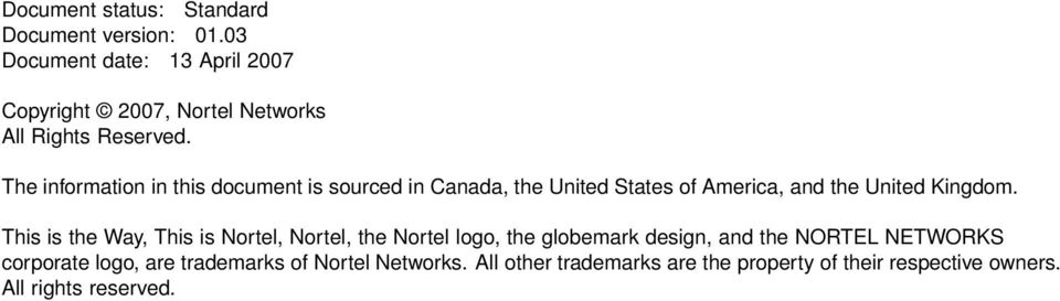 is the Way, This is Nortel, Nortel, the Nortel logo, the globemark design, and the NORTEL NETWORKS corporate