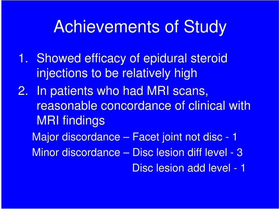 In patients who had MRI scans, reasonable concordance of clinical with