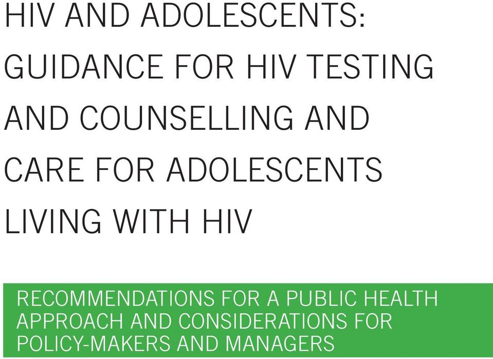 HIV RECOMMENDATIONS FOR A PUBLIC HEALTH APPROACH