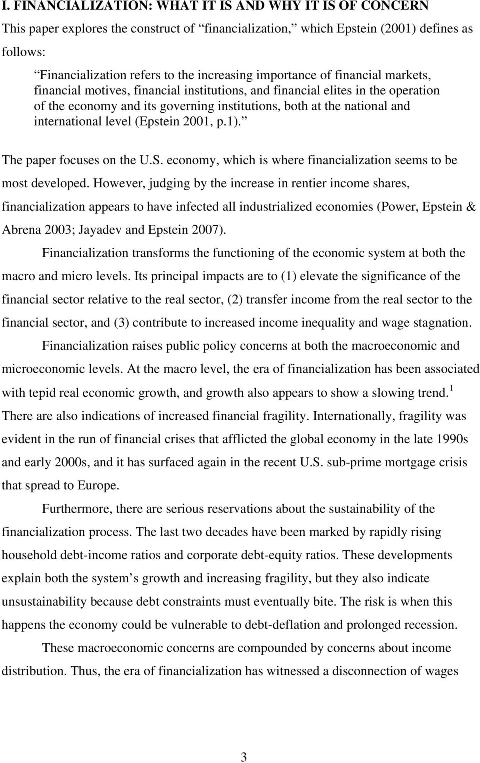 level (Epstein 2001, p.1). The paper focuses on the U.S. economy, which is where financialization seems to be most developed.
