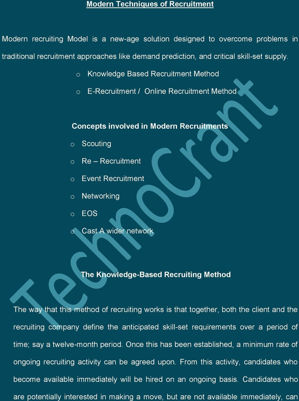 o Knowledge Based Recruitment Method o E-Recruitment / Online Recruitment Method Concepts involved in Modern Recruitments o Scouting o Re Recruitment o Event Recruitment o Networking o EOS o Cast A
