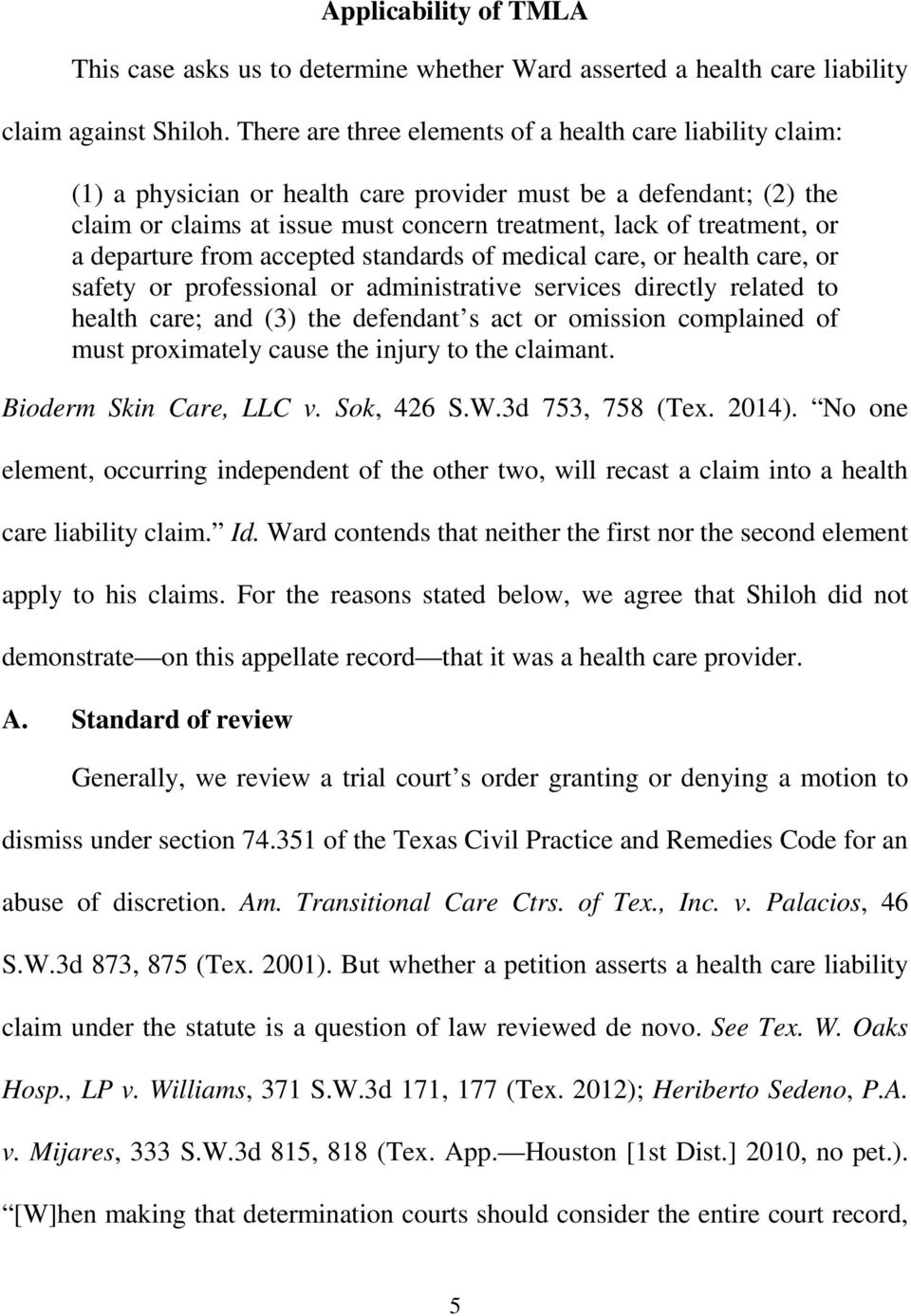 a departure from accepted standards of medical care, or health care, or safety or professional or administrative services directly related to health care; and (3) the defendant s act or omission