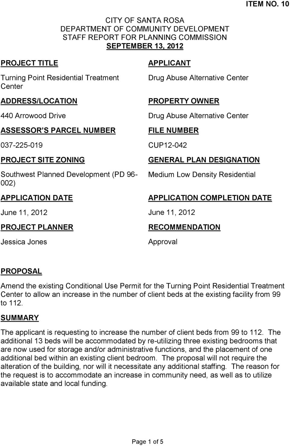 Arrowood Drive ASSESSOR S PARCEL NUMBER 037-225-019 PROJECT SITE ZONING Southwest Planned Development (PD 96-002) APPLICATION DATE June 11, 2012 PROJECT PLANNER Jessica Jones APPLICANT Drug Abuse