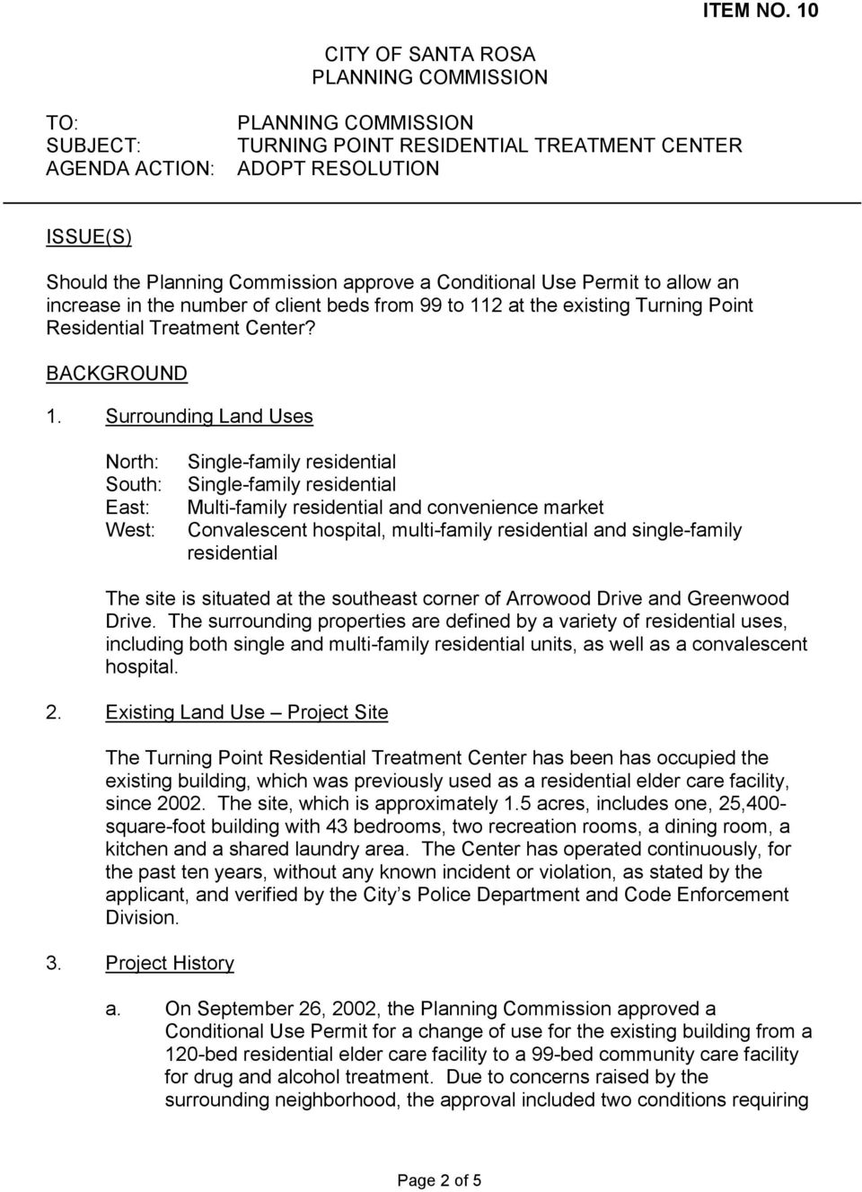 Conditional Use Permit to allow an increase in the number of client beds from 99 to 112 at the existing Turning Point Residential Treatment Center? BACKGROUND 1.