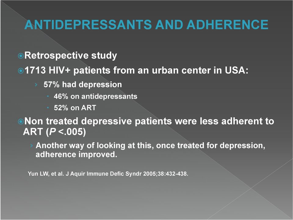 patients were less adherent to ART (P <.