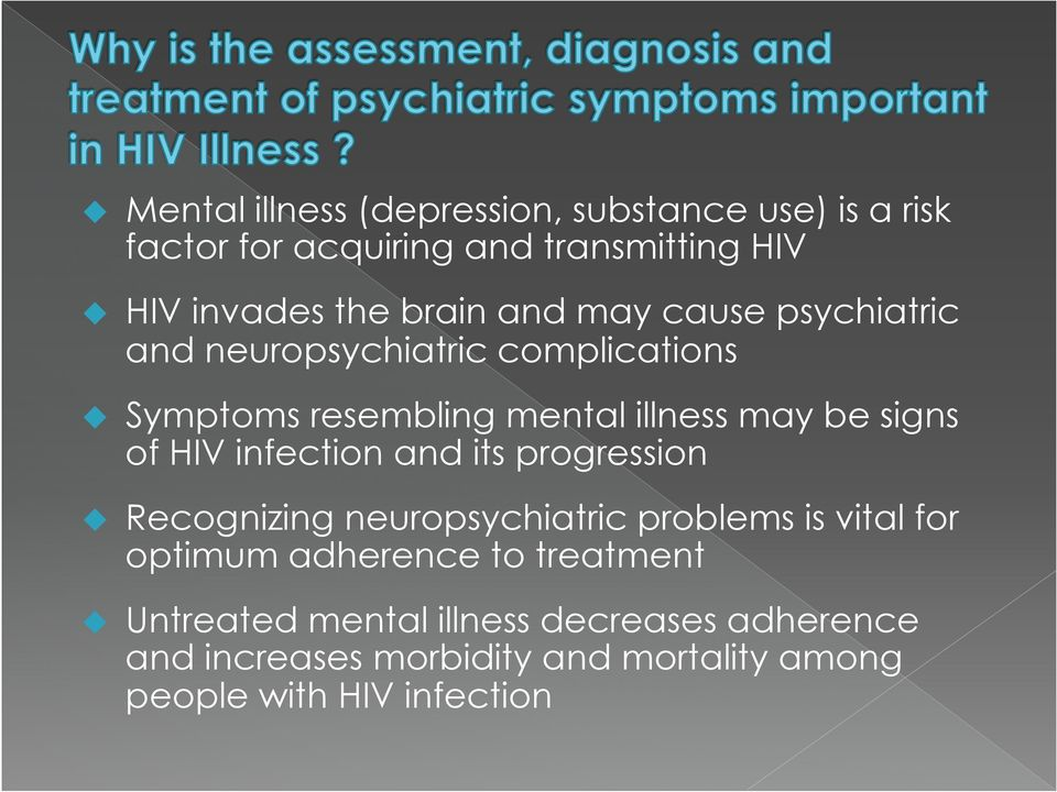 of HIV infection and its progression u Recognizing neuropsychiatric problems is vital for optimum adherence to