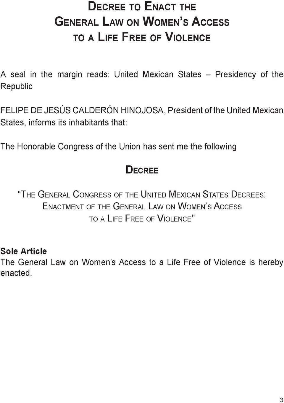 Congress of the Union has sent me the following Decree The General Congress of the United Mexican States Decrees: Enactment of the General