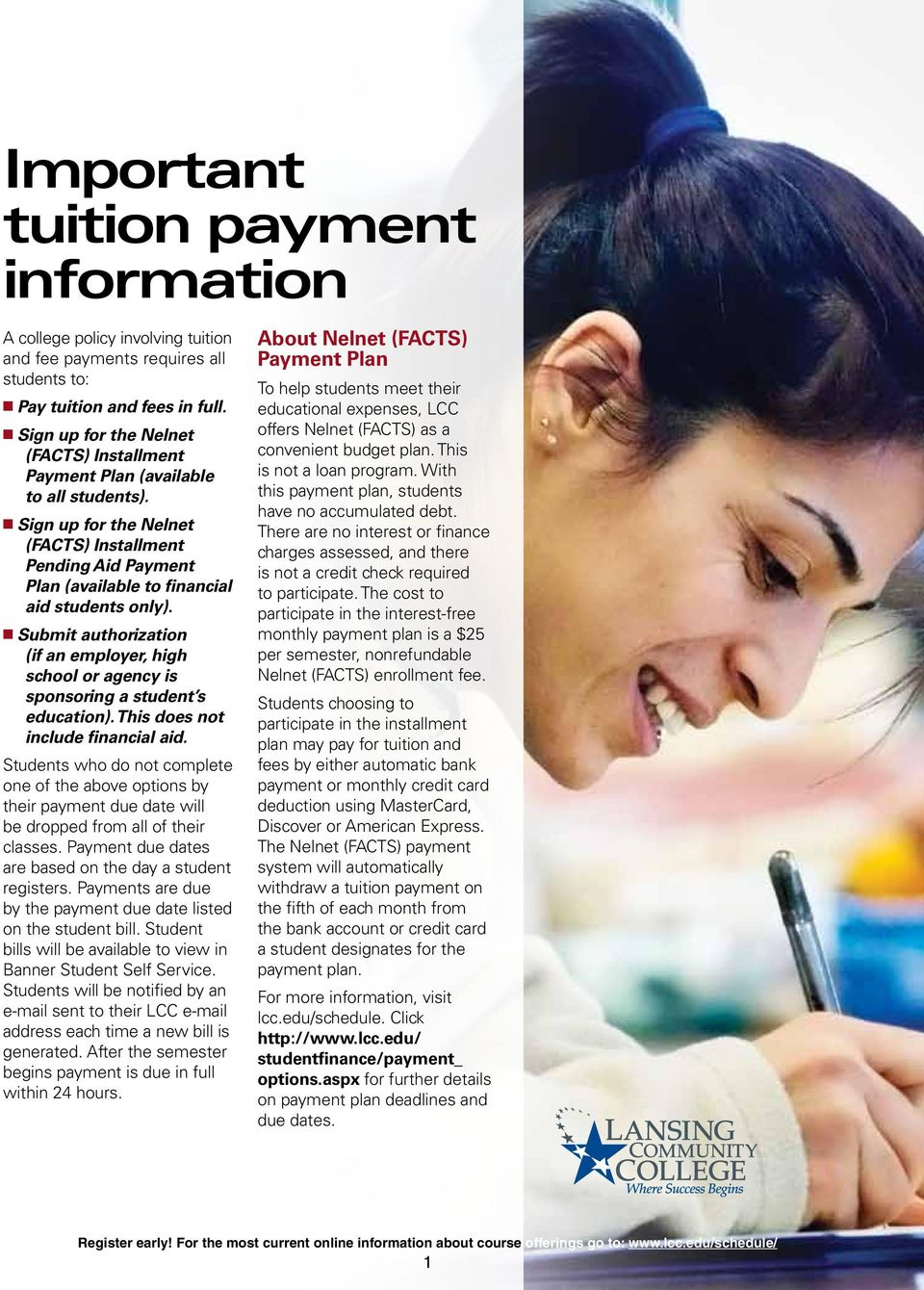 n Submit authorization (if an employer, high school or agency is sponsoring a student s education). This does not include financial aid.