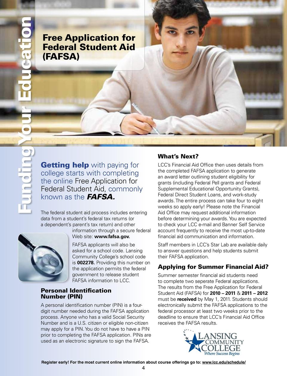 The federal student aid process includes entering data from a student s federal tax returns (or a dependent s parent s tax return) and other information through a secure federal Web site: www.fafsa.
