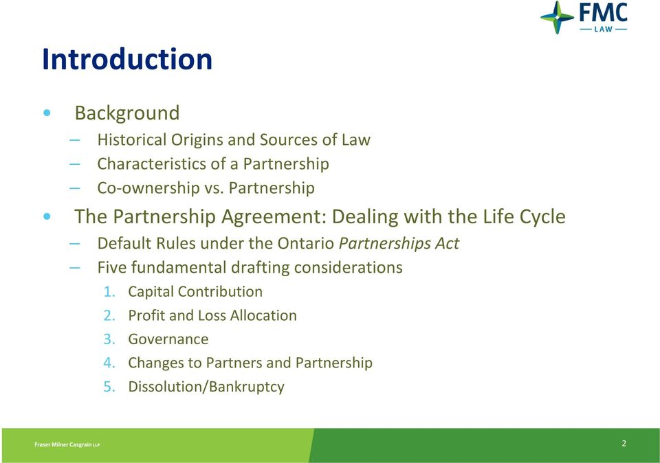 Partnership The Partnership Agreement: Dealing with the Life Cycle Default Rules under the Ontario