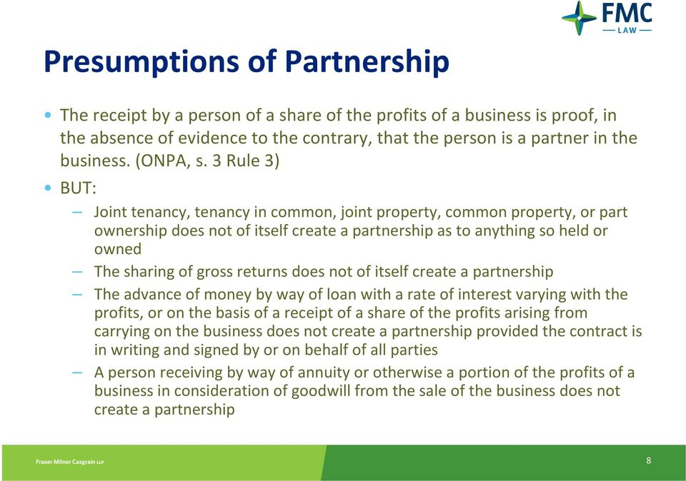 3 Rule 3) BUT: Joint tenancy, tenancy in common, joint property, common property, or part ownership does not of itself create a partnership as to anythingso held or owned The sharing of gross returns