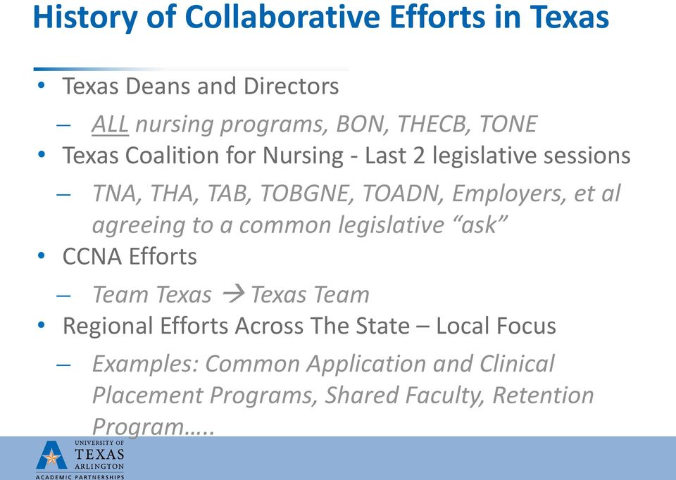 agreeing to a common legislative ask CCNA Efforts Team Texas Texas Team Regional Efforts Across The State