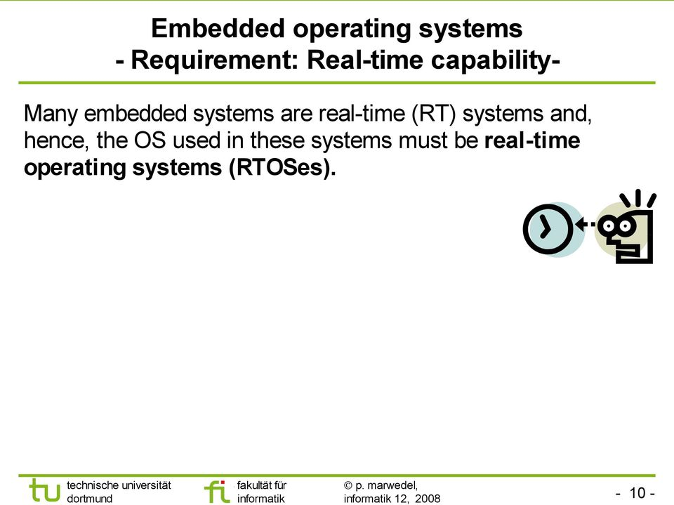 real-time (RT) systems and, hence, the OS used in