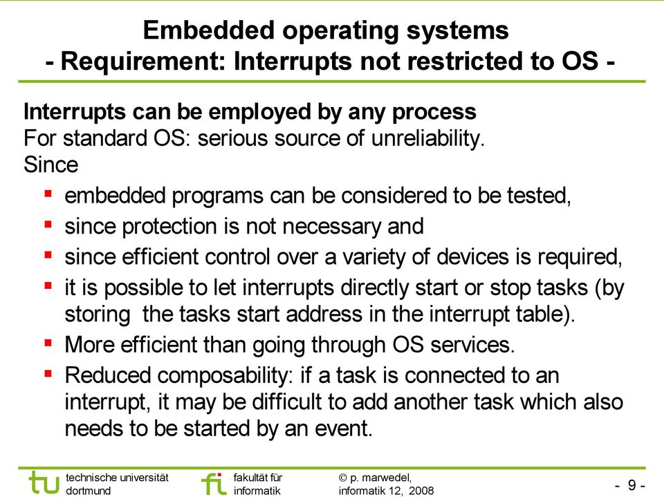 Since embedded programs can be considered to be tested, since protection is not necessary and since efficient control over a variety of devices is required, it