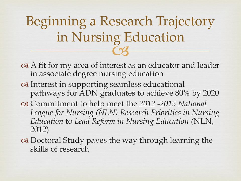 80% by 2020 Commitment to help meet the 2012-2015 National League for Nursing (NLN) Research Priorities in Nursing