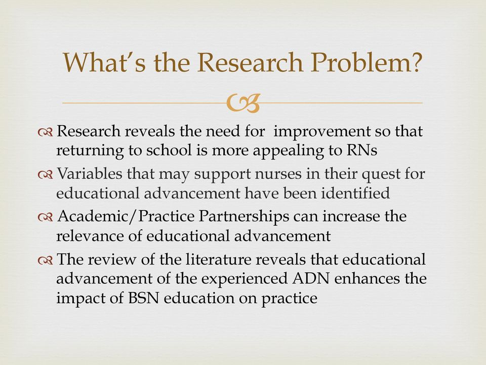 may support nurses in their quest for educational advancement have been identified Academic/Practice
