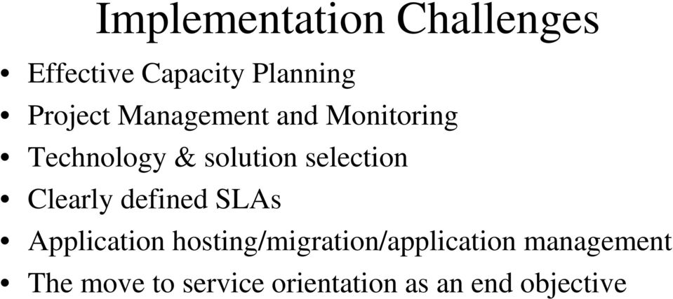 Clearly defined SLAs Application