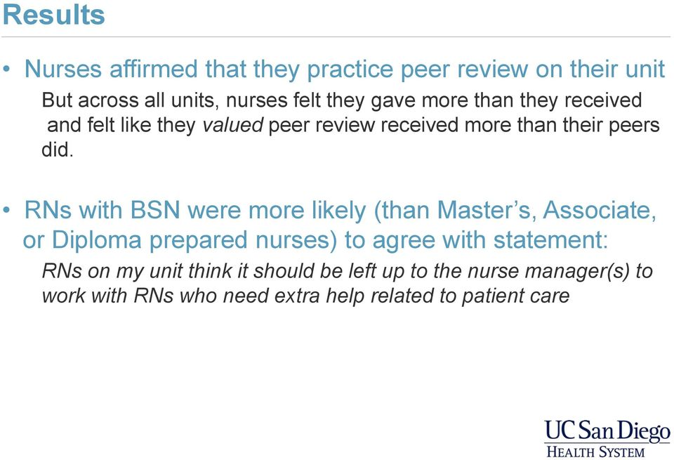 RNs with BSN were more likely (than Master s, Associate, or Diploma prepared nurses) to agree with statement: