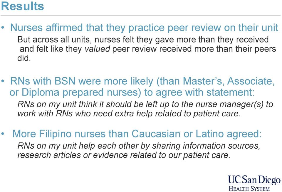 RNs with BSN were more likely (than Master s, Associate, or Diploma prepared nurses) to agree with statement: RNs on my unit think it should be left up to