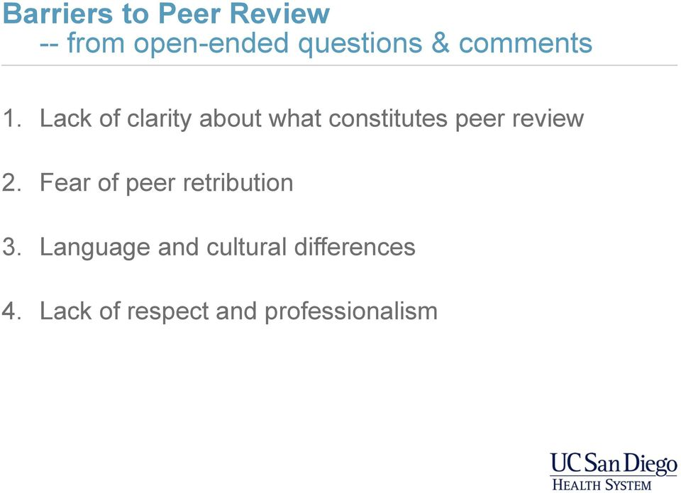 Lack of clarity about what constitutes peer review 2.
