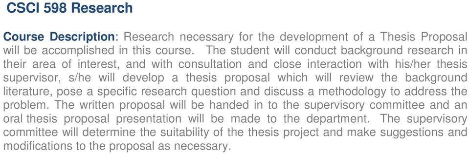 which will review the background literature, pose a specific research question and discuss a methodology to address the problem.