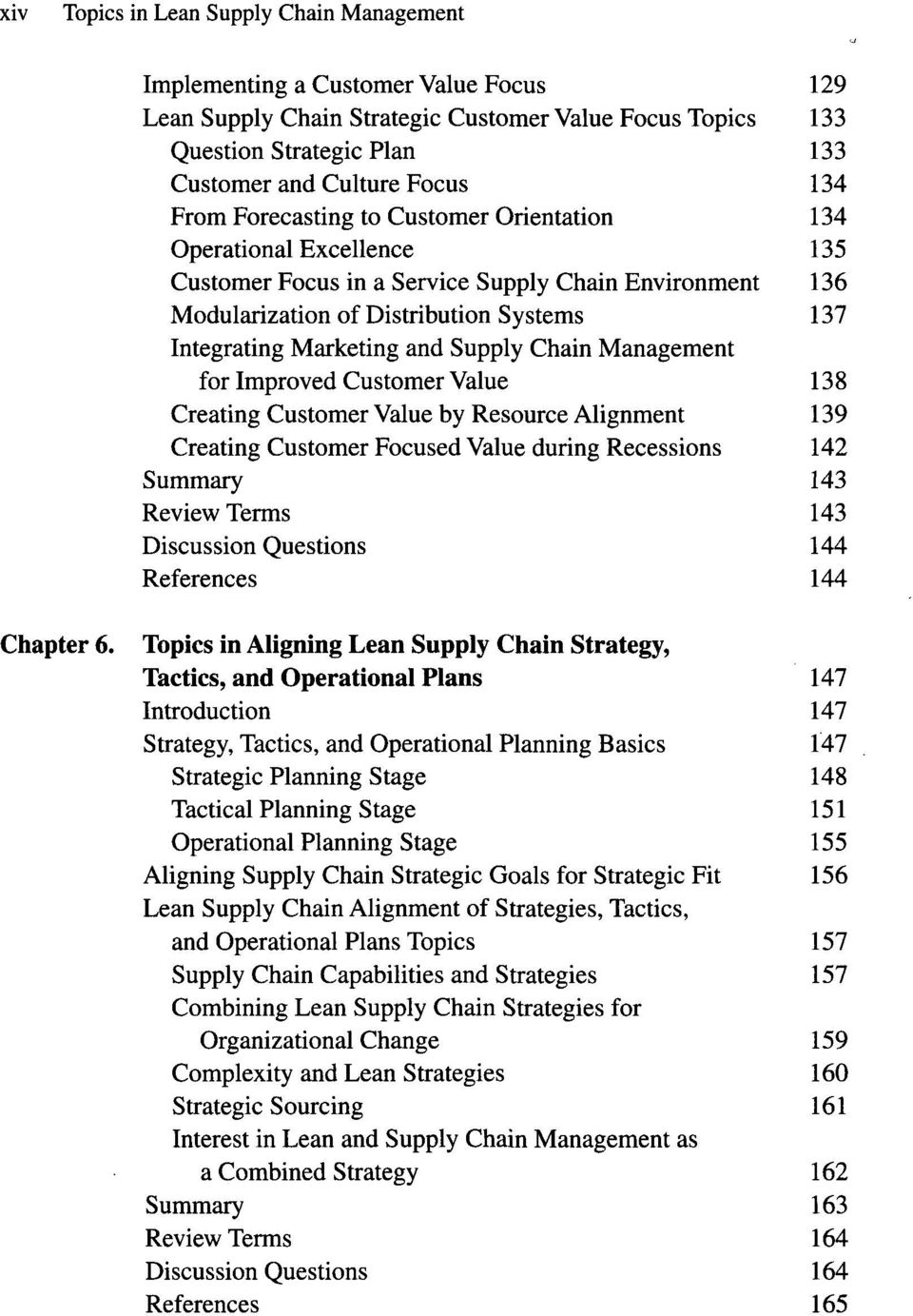Improved Customer Value 138 Creating Customer Value by Resource Alignment 139 Creating Customer Focused Value during Recessions 142 Summary 143 Review Terms 143 Discussion Questions 144 References