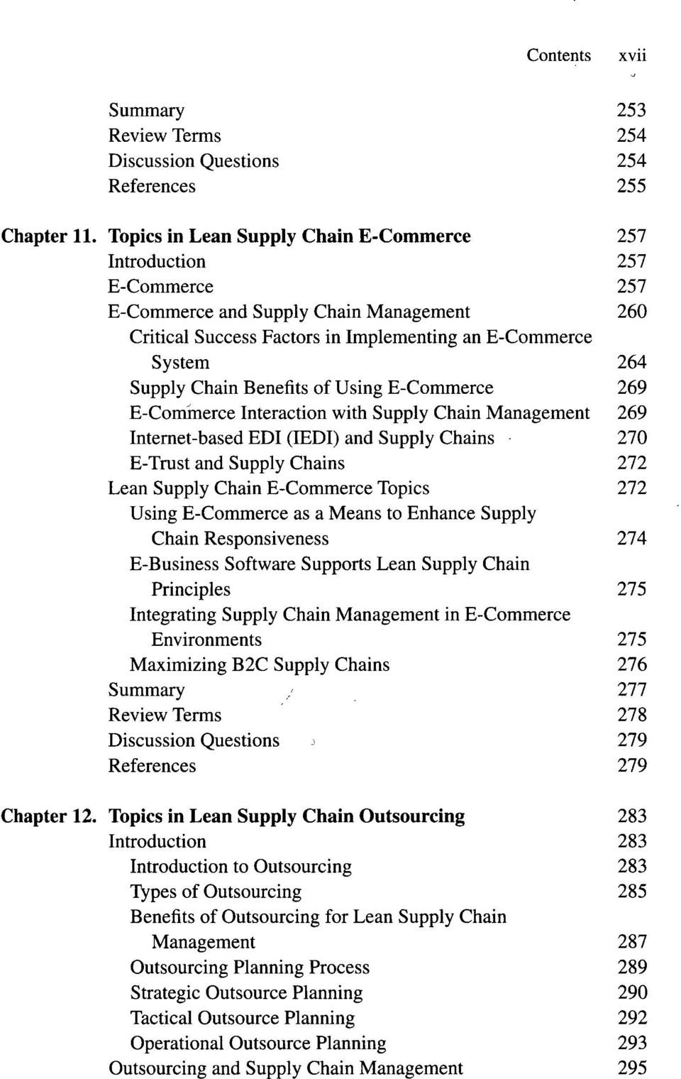 Benefits of Using E-Commerce 269 E-Commerce Interaction with Supply Chain Management 269 Internet-based EDI (IEDI) and Supply Chains 270 E-Trust and Supply Chains 272 Lean Supply Chain E-Commerce