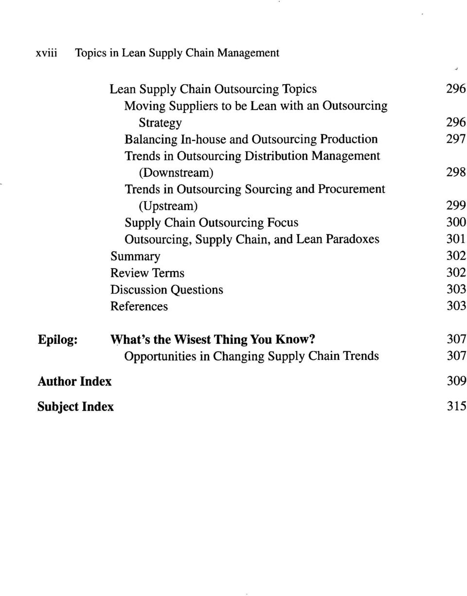 (Upstream) 299 Supply Chain Outsourcing Focus 300 Outsourcing, Supply Chain, and Lean Paradoxes 301 Summary 302 Review Terms 302 Discussion