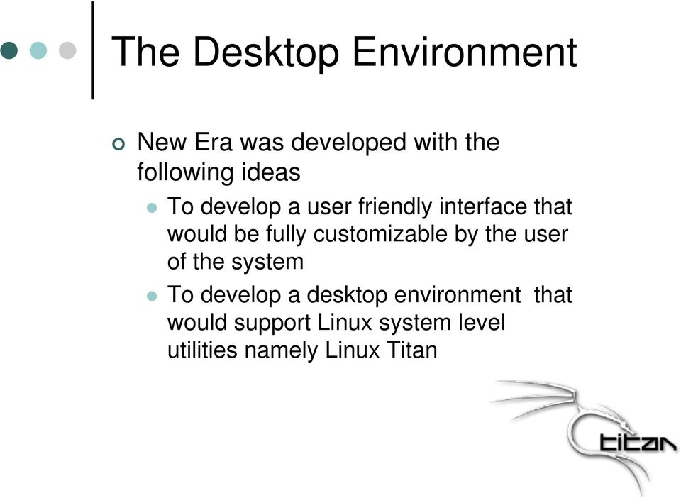 customizable by the user of the system To develop a desktop
