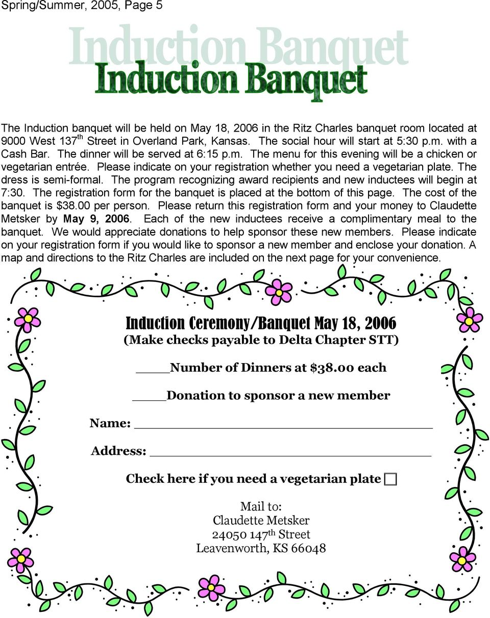 Please indicate on your registration whether you need a vegetarian plate. The dress is semi-formal. The program recognizing award recipients and new inductees will begin at 7:30.