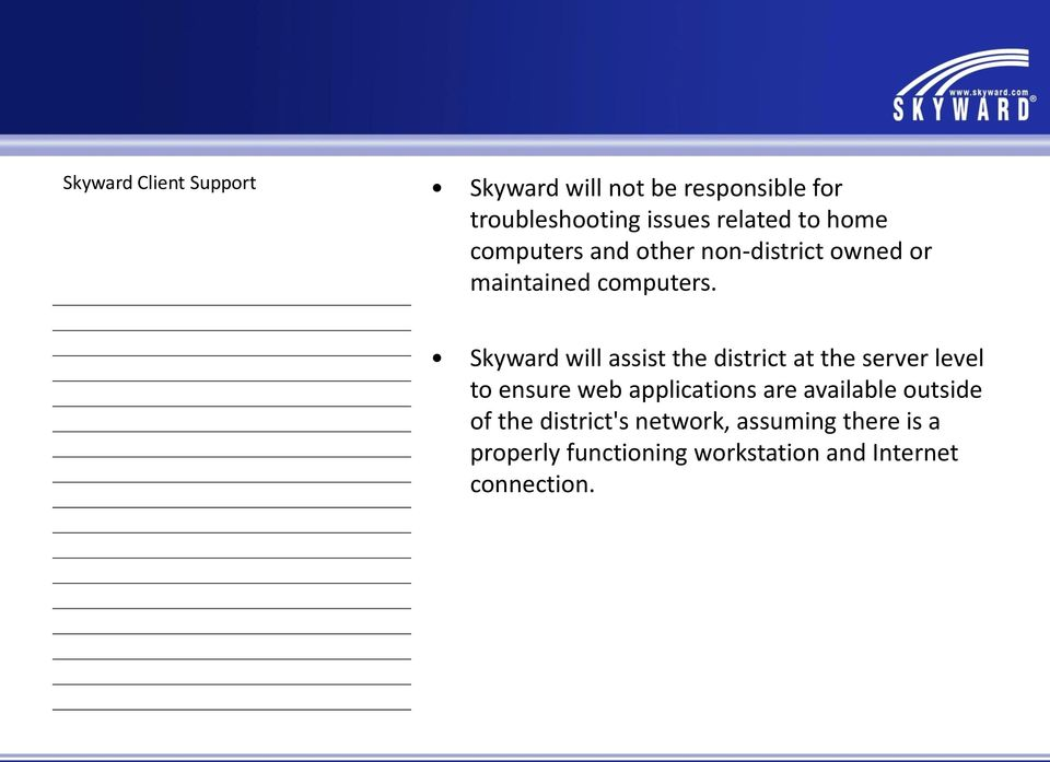Skyward will assist the district at the server level to ensure web applications are