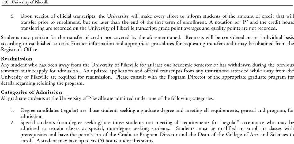 term of enrollment. A notation of P and the credit hours transferring are recorded on the University of Pikeville transcript; grade point averages and quality points are not recorded.