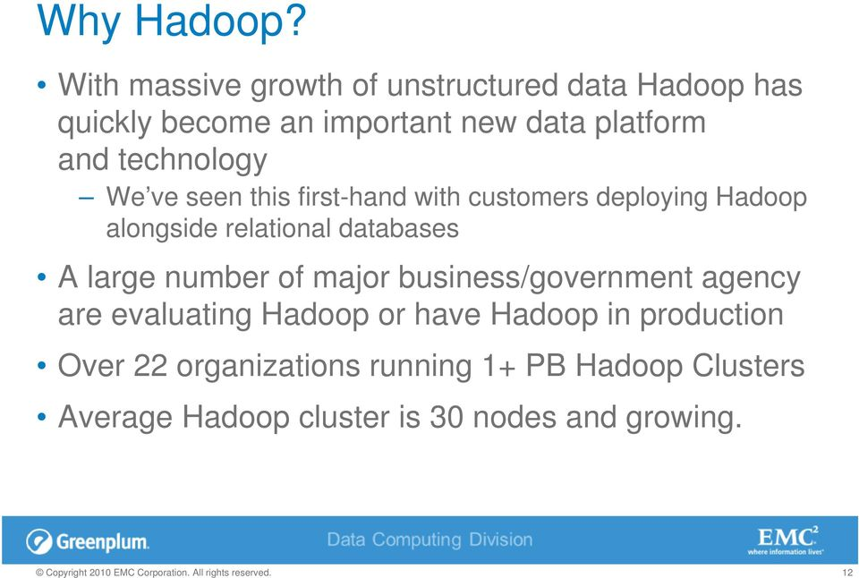 technology We ve seen this first-hand with customers deploying Hadoop alongside relational databases A