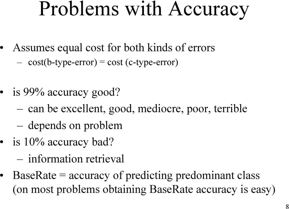 can be excellent, good, mediocre, poor, terrible depends on problem is 10% accuracy bad?