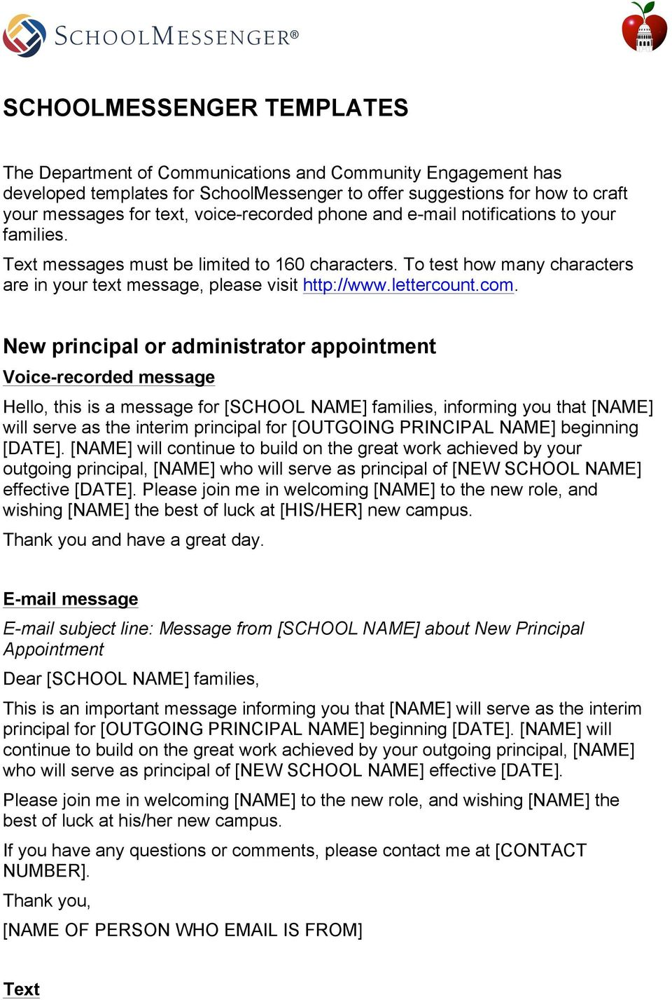 com. New principal or administrator appointment Hello, this is a message for [SCHOOL NAME] families, informing you that [NAME] will serve as the interim principal for [OUTGOING PRINCIPAL NAME]