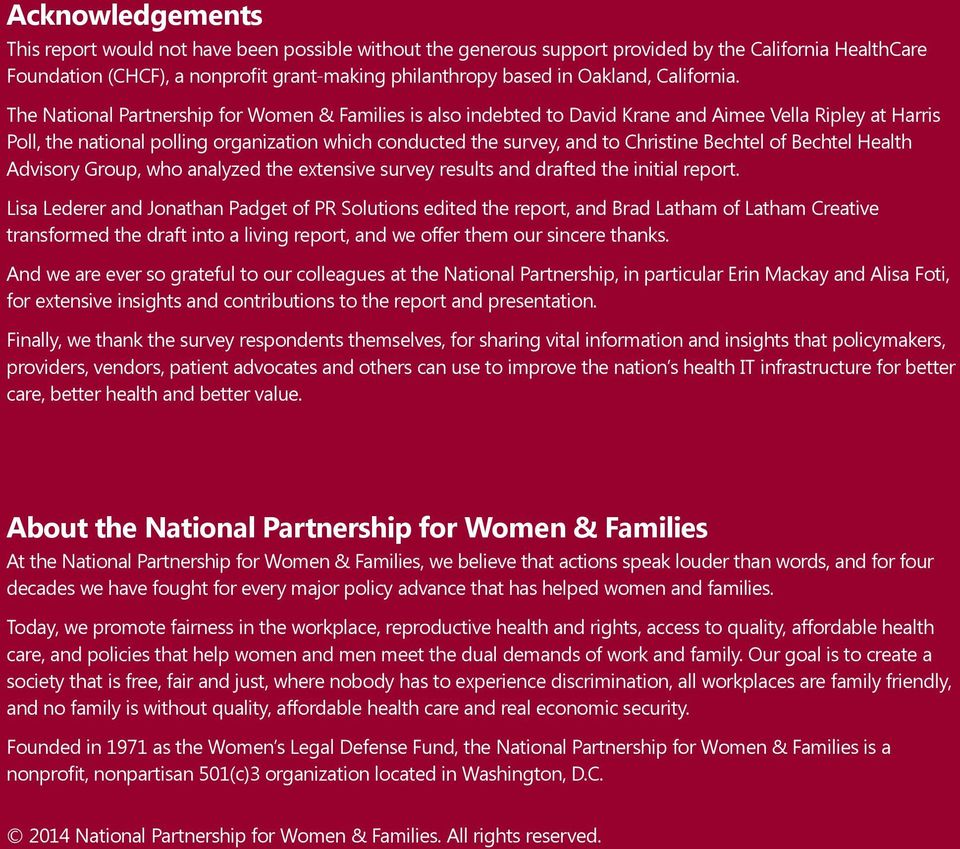 The National Partnership for Women & Families is also indebted to David Krane and Aimee Vella Ripley at Harris Poll, the national polling organization which conducted the survey, and to Christine