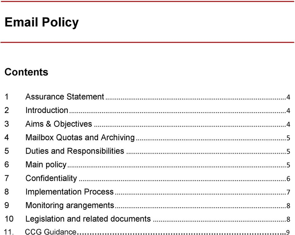 .. 5 6 Main policy... 5 7 Confidentiality... 6 8 Implementation Process.