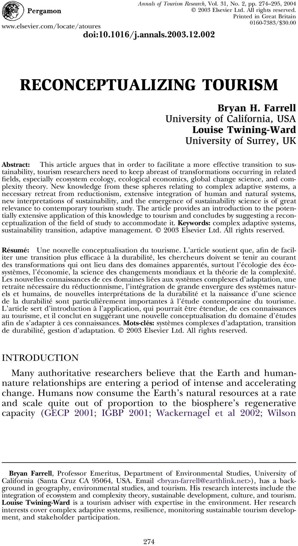 Farrell University of California, USA Louise Twining-Ward University of Surrey, UK Abstract: This article argues that in order to facilitate a more effective transition to sustainability, tourism