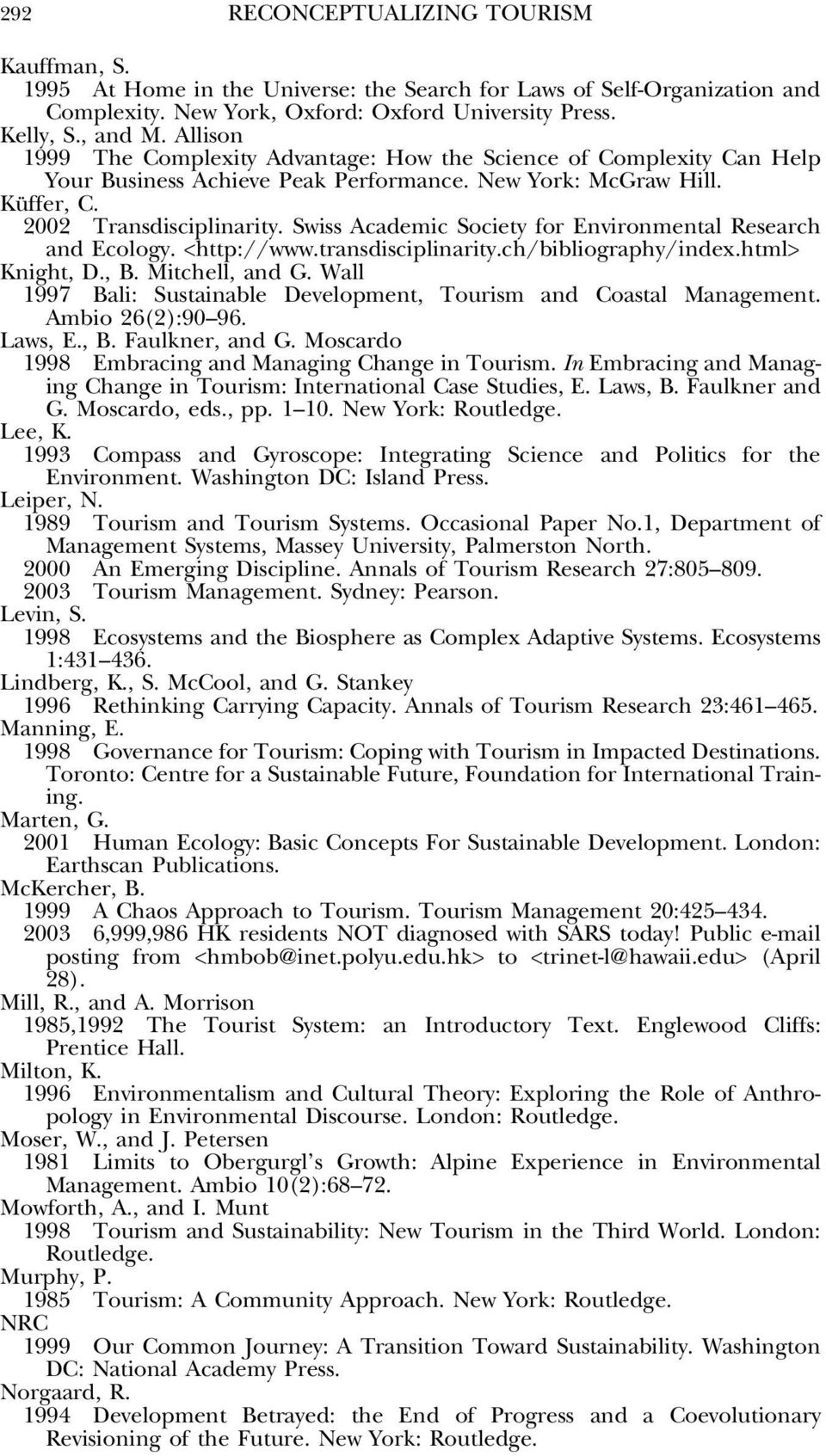 Swiss Academic Society for Environmental Research and Ecology. <http://www.transdisciplinarity.ch/bibliography/index.html> Knight, D., B. Mitchell, and G.