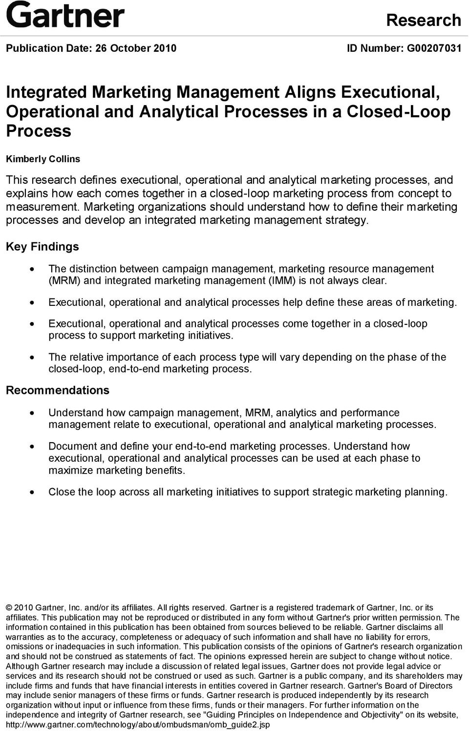 Marketing organizations should understand how to define their marketing processes and develop an integrated marketing management strategy.