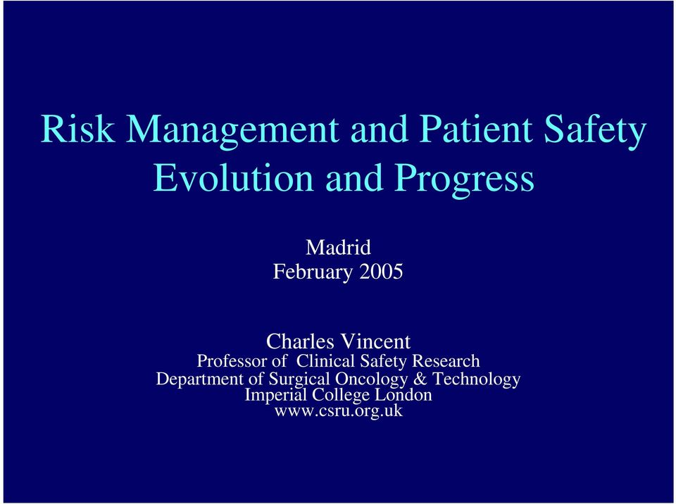 Professor of Clinical Safety Research Department of