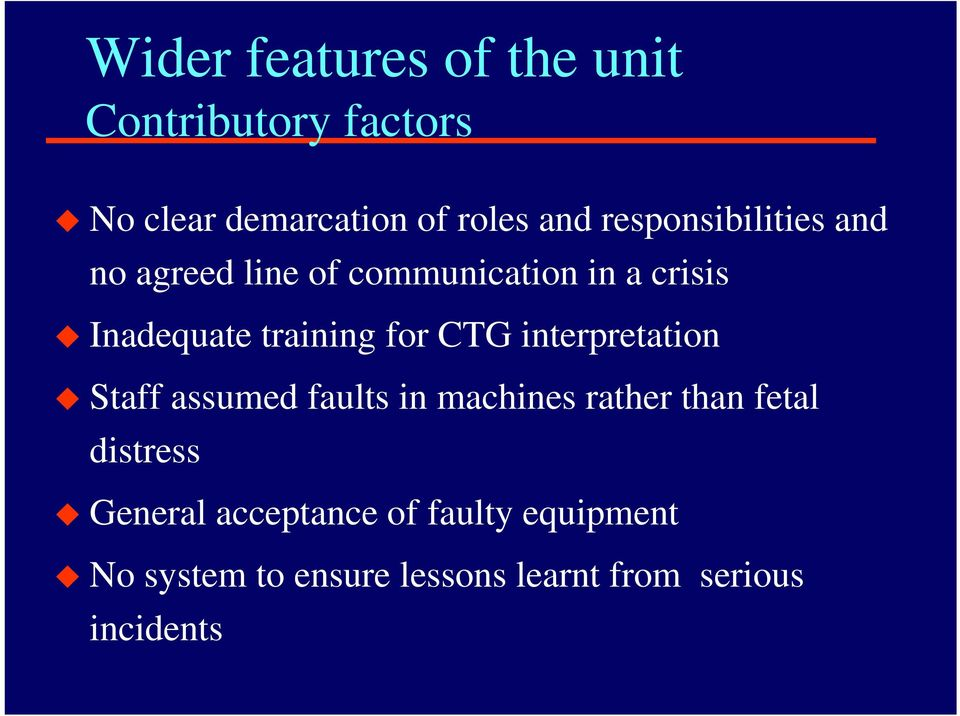 for CTG interpretation Staff assumed faults in machines rather than fetal distress