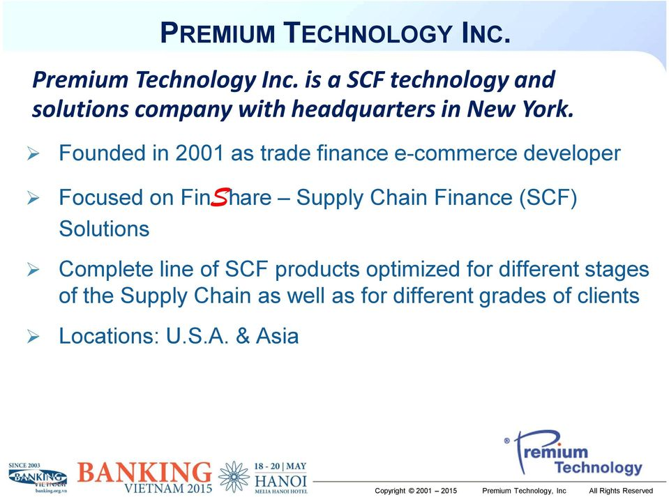 Founded in 2001 as trade finance e-commerce developer Focused on FinShare Supply Chain Finance