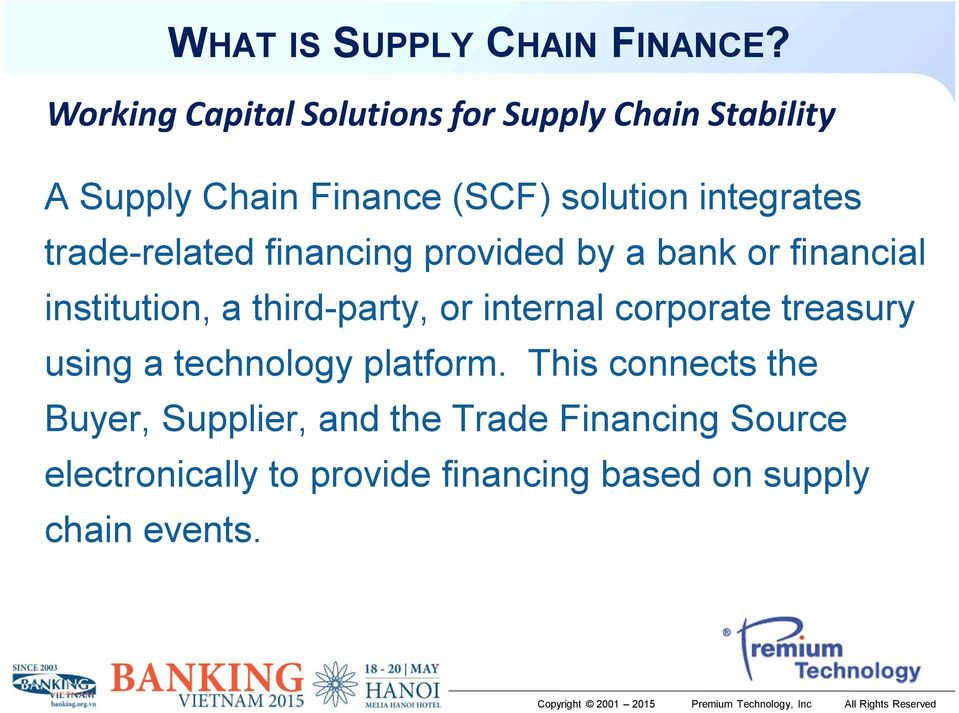 trade-related financing provided by a bank or financial institution, a third-party, or internal