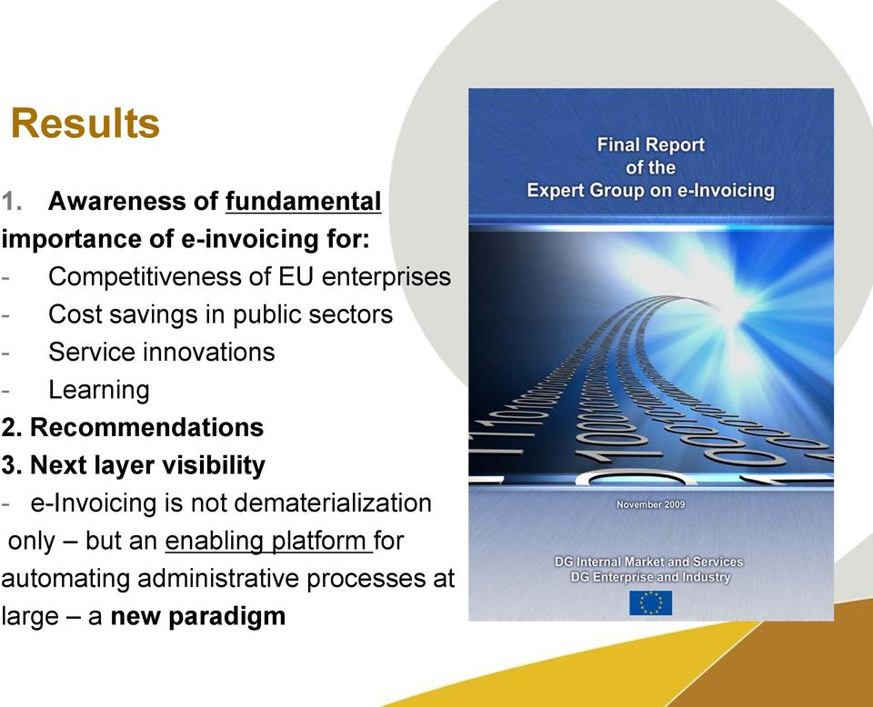 enterprises - Cost savings in public sectors - Service innovations - Learning 2.