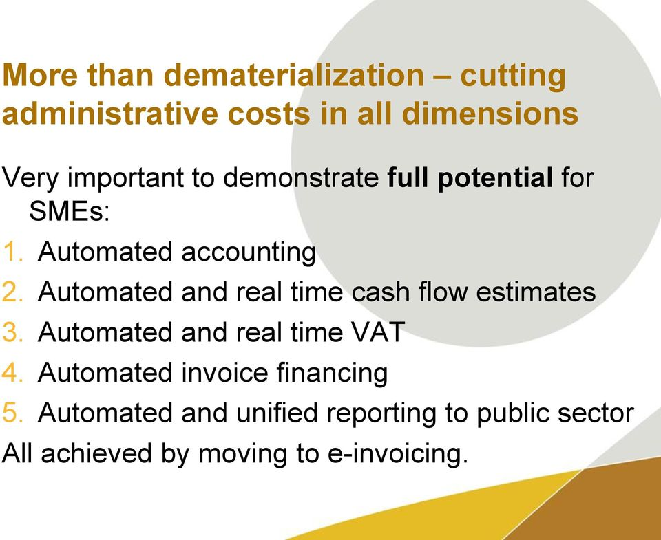 Automated and real time cash flow estimates 3. Automated and real time VAT 4.