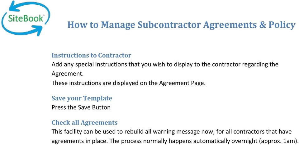Save your Template Press the Save Button Check all Agreements This facility can be used to rebuild all
